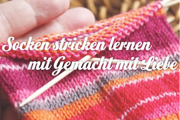 Socken stricken lernen mit Gemacht mit Liebe